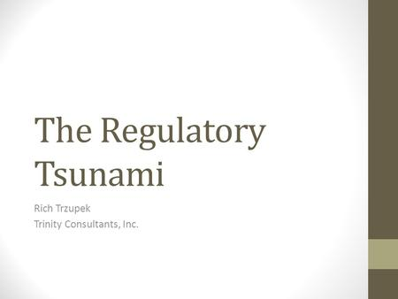 The Regulatory Tsunami