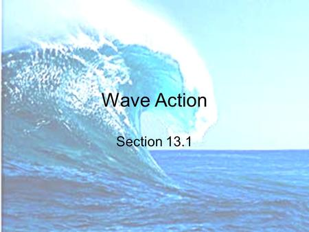 Wave Action Section 13.1.