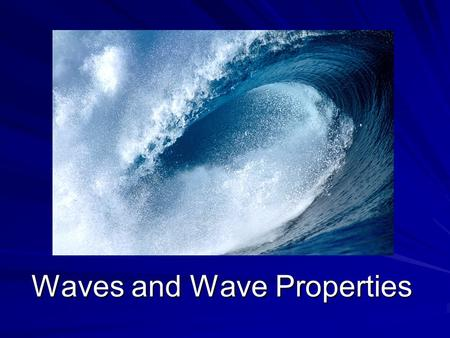 Waves and Wave Properties. Why are we able to see? Answer: Because there is light. And…what is light? Answer: Light is a wave. So…what is a wave?