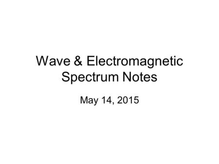 Wave & Electromagnetic Spectrum Notes