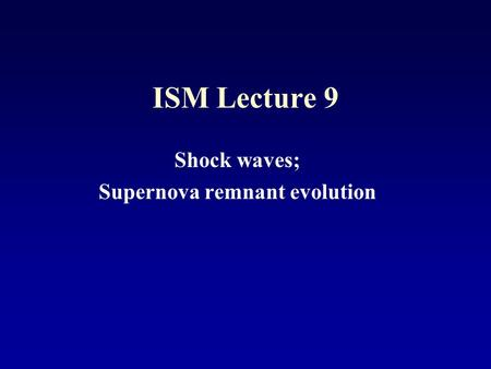Shock waves; Supernova remnant evolution