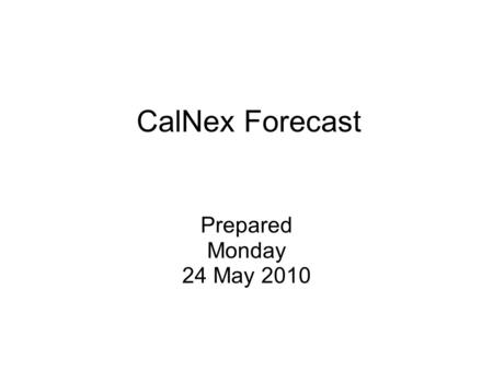 CalNex Forecast Prepared Monday 24 May 2010. Anticipated Platform Activities WP-3D [Sunday May 23: Flight scrubbed due to turbulence along the planned.