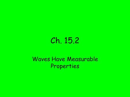 Waves Have Measurable Properties