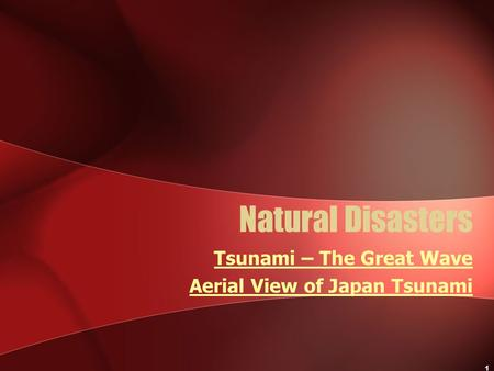 1 Natural Disasters Tsunami – The Great Wave Aerial View of Japan Tsunami.