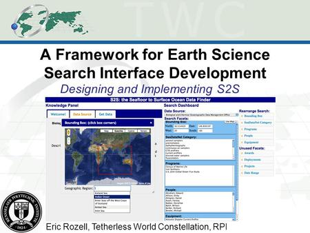A Framework for Earth Science Search Interface Development Designing and Implementing S2S Eric Rozell, Tetherless World Constellation, RPI.