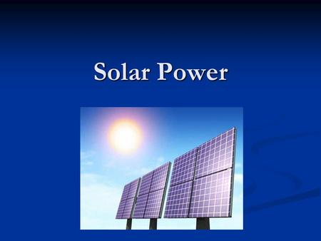 Solar Power. Before the bell rings get out your notes and begin answering the following based on your row… Row 1- (closest to the front!)- What are the.