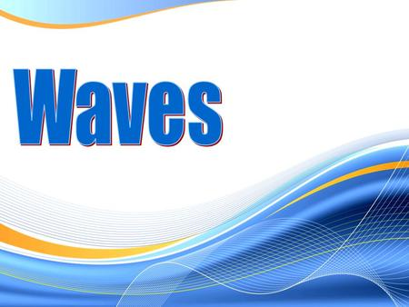 Essential Questions  How are waves produced?  What are the types of waves?  What are the consequences / impacts of waves?
