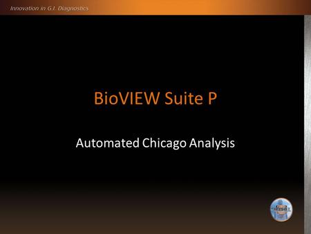 BioVIEW Suite P Automated Chicago Analysis. Automated Chicago Classification Analysis Advanced Analysis Tutorial.