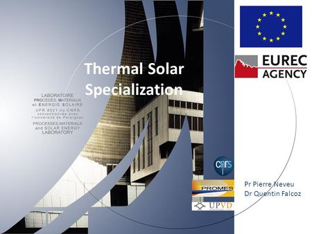 Thermal Solar Specialization Pr Pierre Neveu Dr Quentin Falcoz.