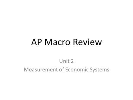Unit 2 Measurement of Economic Systems