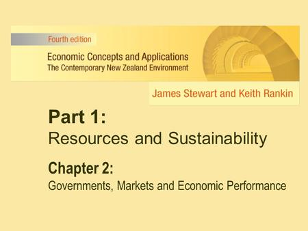 Part 1: Resources and Sustainability Chapter 2: Governments, Markets and Economic Performance.