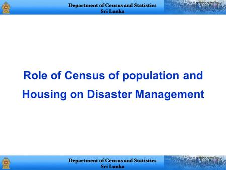 Role of Census of population and Housing on Disaster Management.
