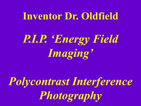 P.I.P. 'Energy Field Imaging' Polycontrast Interference Photography