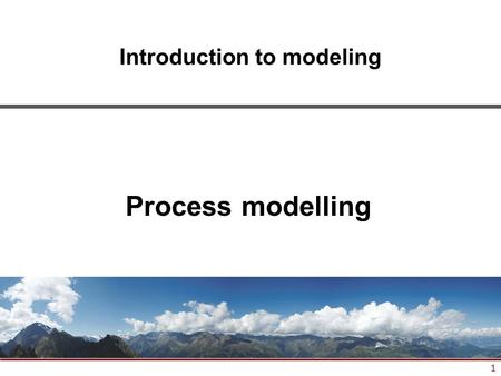 1 Introduction to modeling Process modelling. 2 Where are we? #TitleDate 1Introduction07.10.2013 2ORM modeling21.10.2013 3Relational modeling04.11.2013.