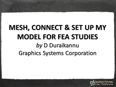 MESH, CONNECT & SET UP What is SolidWorks Simulation?