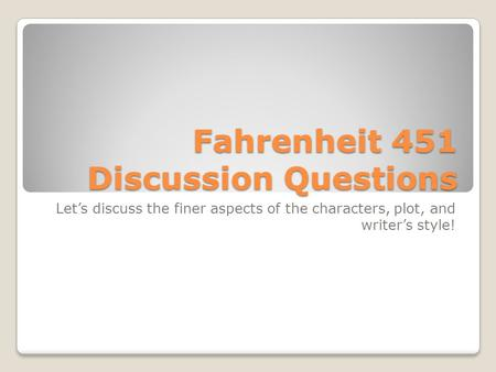 Fahrenheit 451 Discussion Questions