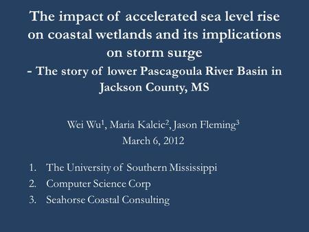 The impact of accelerated sea level rise on coastal wetlands and its implications on storm surge - The story of lower Pascagoula River Basin in Jackson.