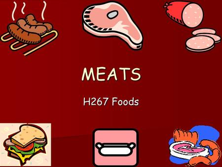 MEATS H267 Foods Meat producing animals… _______ (beef and veal) _______ (beef and veal) _______ (pork) _______ (pork) _______ (lamb and mutton) _______.