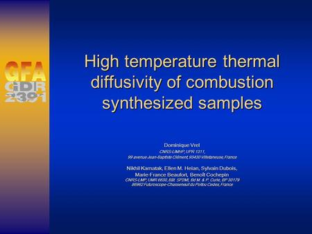 High temperature thermal diffusivity of combustion synthesized samples Dominique Vrel CNRS-LIMHP, UPR 1311, 99 avenue Jean-Baptiste Clément, 93430 Villetaneuse,