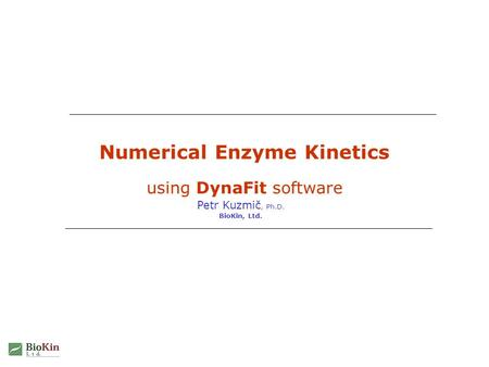 Numerical Enzyme Kinetics using DynaFit software