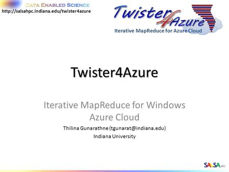 Twister4Azure Iterative MapReduce for Windows Azure Cloud Thilina Gunarathne Indiana University Iterative MapReduce for Azure Cloud.