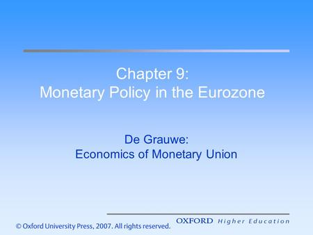 Chapter 9: Monetary Policy in the Eurozone De Grauwe: Economics of Monetary Union.