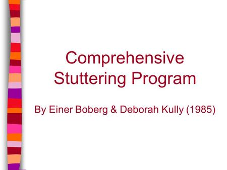 Comprehensive Stuttering Program By Einer Boberg & Deborah Kully (1985)