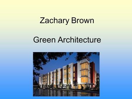 Zachary Brown Green Architecture. Colleges NC State Philadelphia University UNCW.