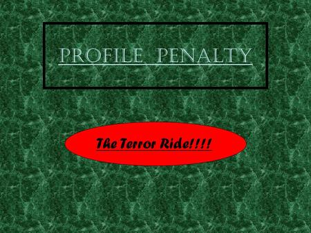 "Profile Penalty The Terror Ride!!!!. The Story One day while Jack was playing online, a pop-up came into his screen. ""Click this link to see awesome pic's""."
