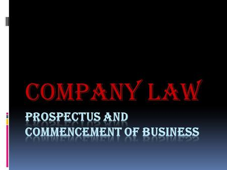 Company law. Introduction  The promoters of a public company will have to take steps to raise the necessary capital for the company, after having obtained.