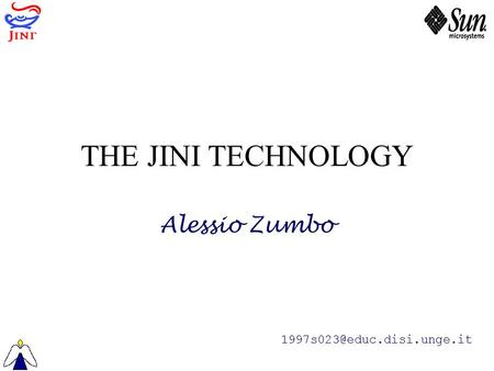THE JINI TECHNOLOGY Alessio Zumbo