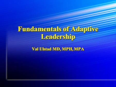 Adaptive Leadership Beliefs Behind Dr. Ron Heifetz' work Problems are embedded within complicated and interactive systems. Problems are embedded within.