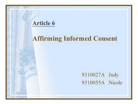 Article 6 Affirming Informed Consent 9310027A Judy 9310055A Nicole.