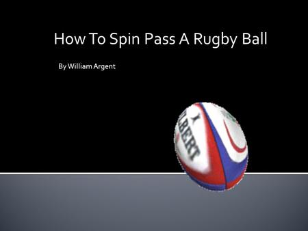 How To Spin Pass A Rugby Ball By William Argent Holding the ball Always hold the ball with two hands, in front of you. This way there is more of a chance.