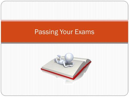 Passing Your Exams. Overview Playing the Game Working towards better answers Preparation.