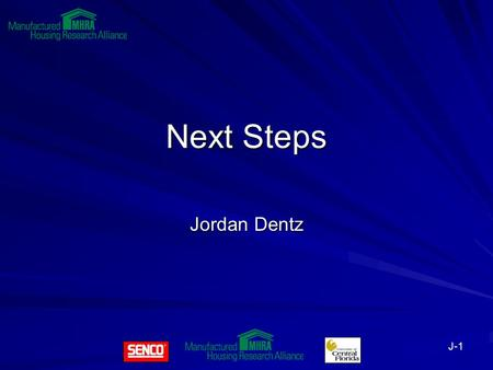 J-1 Next Steps Jordan Dentz. J-2 Assignments 1. Establish core continuous improvement team (April 21) 2. Current state value stream map (draft April 28;