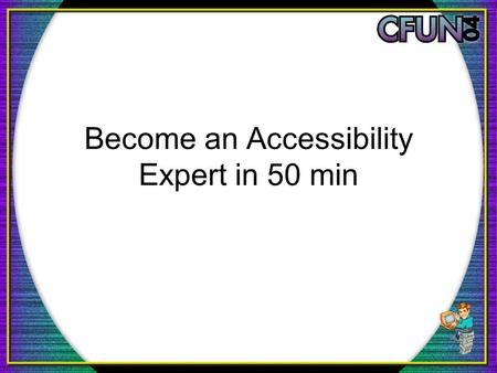 Become an Accessibility Expert in 50 min. What your will learn Stuff to impress your Client & Boss with. Surprise, it might be you! Who are covered in.