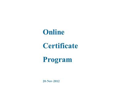Online Certificate Program 20-Nov-2012. This is the Home Page.
