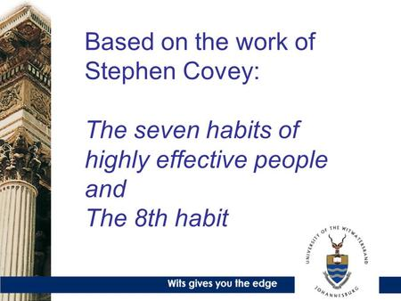 Based on the work of Stephen Covey: