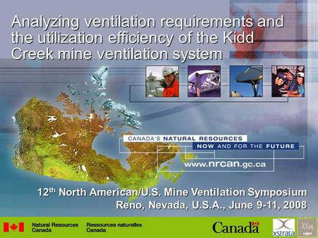 Analyzing ventilation requirements and the utilization efficiency of the Kidd Creek mine ventilation system 12 th North American/U.S. Mine Ventilation.