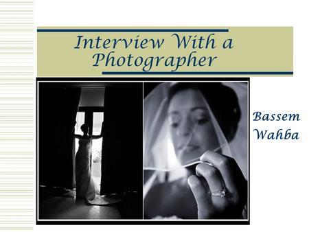 Interview With a Photographer Bassem Wahba Why we love it…