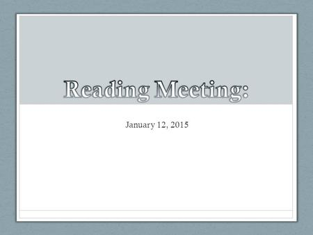 January 12, 2015. 3-2-1 Admit Ticket 3: Things about teaching students to read well that challenge you 2: Successes that you have had 1: Way you've helped.