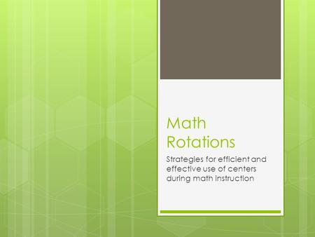 Math Rotations Strategies for efficient and effective use of centers during math instruction.