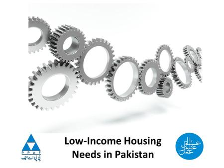 Low-Income Housing Needs in Pakistan. The provision of shelter is a primary need! Inclusion in legislation or constitution by 75% of all countries Global.
