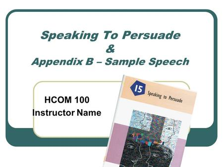 Speaking To Persuade & Appendix B – Sample Speech