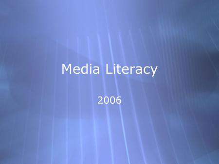 Media Literacy 2006. End products for curricular units  Think about the end products you use for a language arts or social studies unit.  Let's brainstorm.