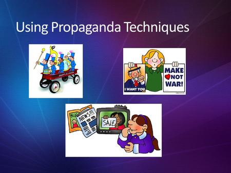 Using Propaganda Techniques. What is propaganda? Using different methods to manipulate people into accepting an idea. Propaganda can influence a person's.