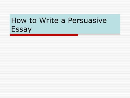 3 techniques persuasive essay 3rd grade – persuasive essay unit, unit 3 2 be able to apply/practice newly learned craft techniques to writing unit of study 3rd grade – persuasive essay.