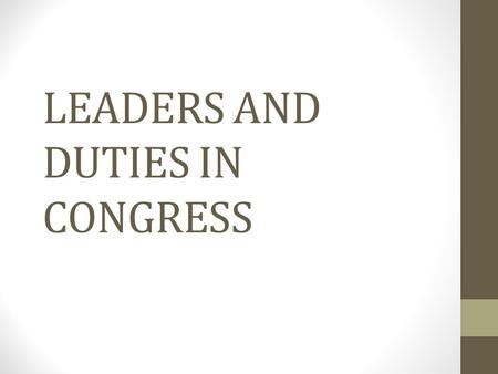 LEADERS AND DUTIES IN CONGRESS. Speaker of the House.