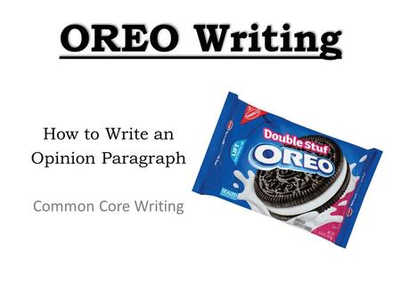 OREO Writing How to Write an Opinion Paragraph Common Core Writing.